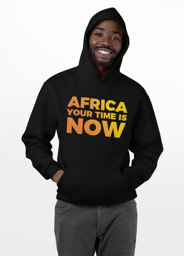 Africa Your Time is Now Hoodie