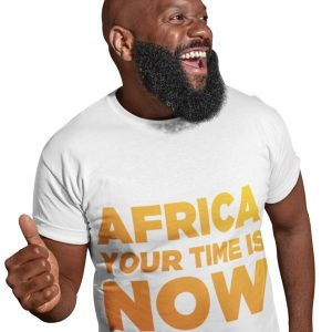 Africa Your Time is Now